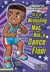 It's a Wrestling Mat, Not a Dance Floor by Scott Nickel