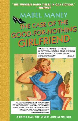 The Case of the Good-for-Nothing Girlfriend (Nancy Clue & Cherry Aimless, #2)