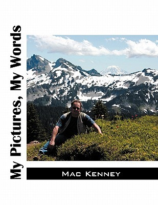 My Pictures, My Words by Mac Kenney