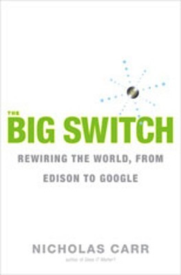 The Big Switch by Nicholas G. Carr