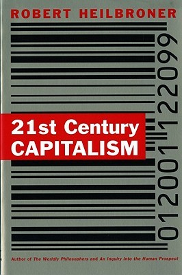 21st Century Capitalism by Robert L. Heilbroner