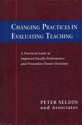 Changing Practices in Evaluating Teaching by Peter Seldin