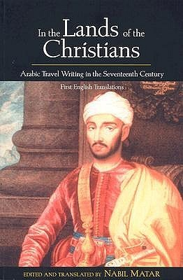 In the Lands of the Christians by Nabil Matar