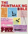 The Printmaking Bible by Ann d'Arcy Hughes