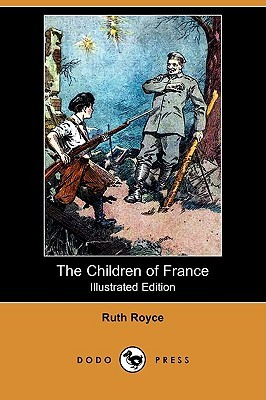 The Children of France (Illustrated Edition) (Dodo Press)