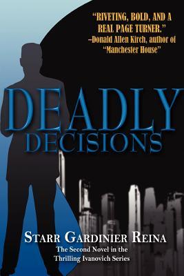 Deadly Decisions by Starr Gardinier