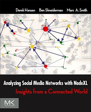 Analyzing Social Media Networks with NodeXL by Derek Hansen