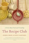 The Recipe Club: A Novel About Food and Friendship