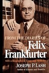 From the Diaries of Felix Frankfurter