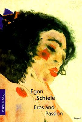 Egon Schiele: Eros and Passion