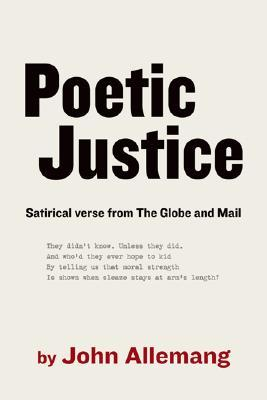 Poetic Justice by John Allemang