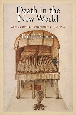Death in the New World: Cross-Cultural Encounters, 1492-1800