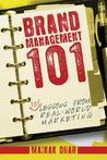 Brand Management 101: 101 Lessons from Real-World Marketing