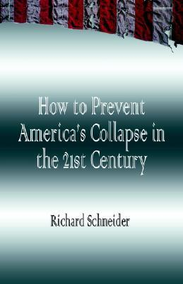 How to Prevent America's Collapse in the 21st Century