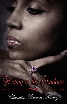 Hiding in the Shadows by Claudia Brown Mosley