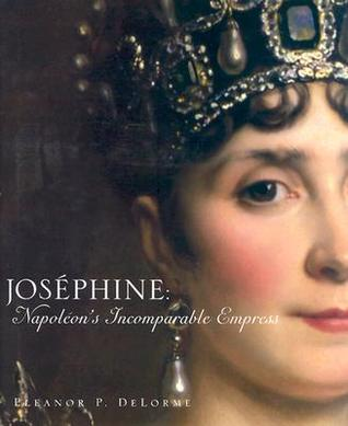 Josephine: Napoleon's Incomparable Empress