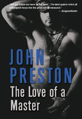 The Love of a Master by John Preston