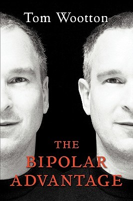 The Bipolar Advantage by Tom Wootton