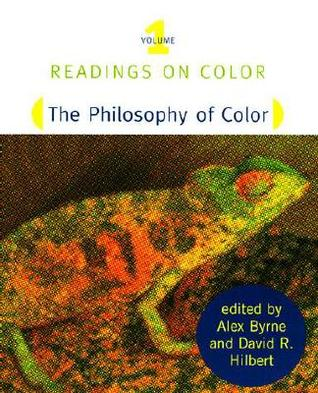 Readings on Color, Volume 1: The Philosophy of Color