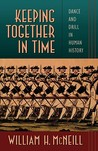 Keeping Together in Time by William Hardy McNeill