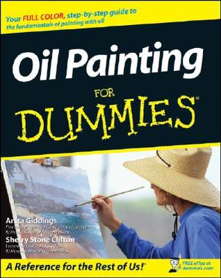 Oil Painting For Dummies by Anita M. Giddings