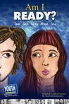 Am I Ready? Teen Girls Write about Sex
