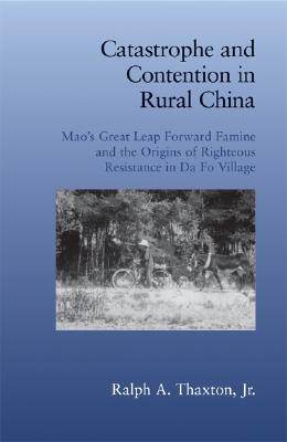 Catastrophe and Contention in Rural China: Mao