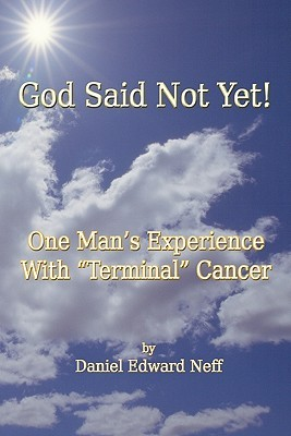 God Said Not Yet!: One Man