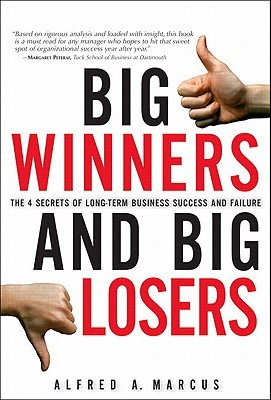Big Winners and Big Losers by Alfred Marcus