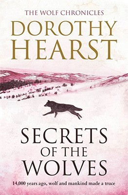 Secrets of the Wolves. Dorothy Hearst by Dorothy Hearst