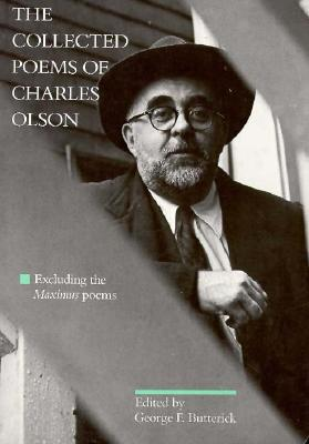 The Collected Poems of Charles Olson by Charles Olson