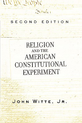 Religion and the American Constitutional Experiment