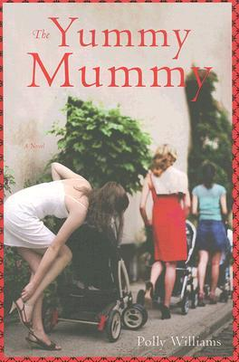 The Yummy Mummy by Polly Williams