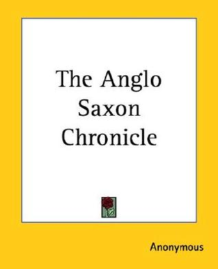 The Anglo Saxon Chronicle by Anonymous
