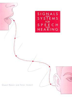 Signals and Systems for Speech and Hearing by Stuart Rosen
