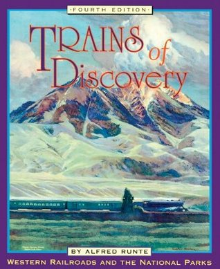 Trains of Discovery by Alfred Runte