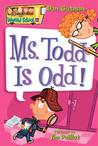 Ms. Todd Is Odd! (My Weird School, #12)