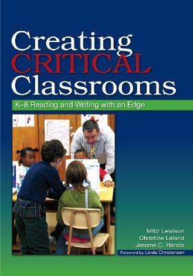 Creating Critical Classrooms by Mitzi Lewison