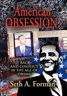 American Obsession: Race and Conflict in the Age of Obama