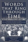 Words that Ring Through Time: The Fifty Most Important Speeches in History and How they Changed Our World