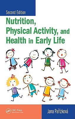 Nutrition, Physical Activity, and Health in Early Life by Jana Parizkova