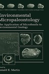 Environmental Micropaleontology: The Application of Microfossils to Environmental Geology (Topics in Geobiology)