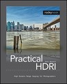 Practical HDRI: High Dynamic Range Imaging for Photographers
