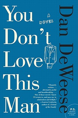 You Don't Love This Man by Dan DeWeese
