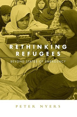 Rethinking Refugees by Peter Nyers