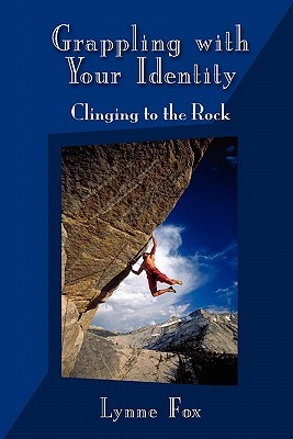 Grappling with Your Identity - Clinging to the Rock