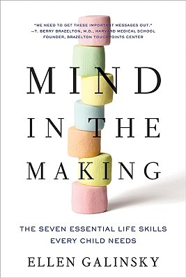 Mind in the Making by Ellen Galinsky