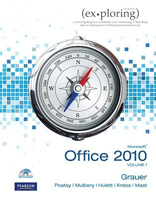 Exploring Microsoft Office 2010 by Robert T. Grauer