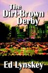The Dirt-Brown Derby (P.I. Frank Johnson, #2)