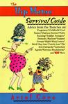 The Hip Mama Survival Guide by Ariel Gore
